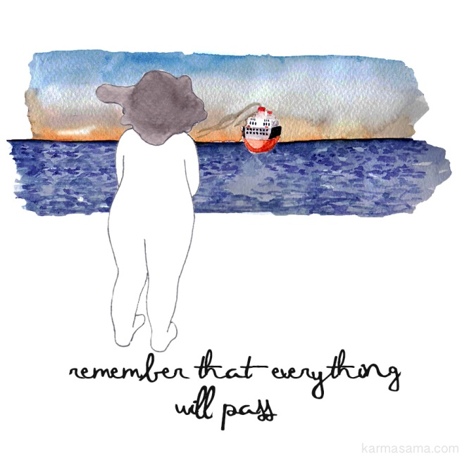 Remember that everything will pass