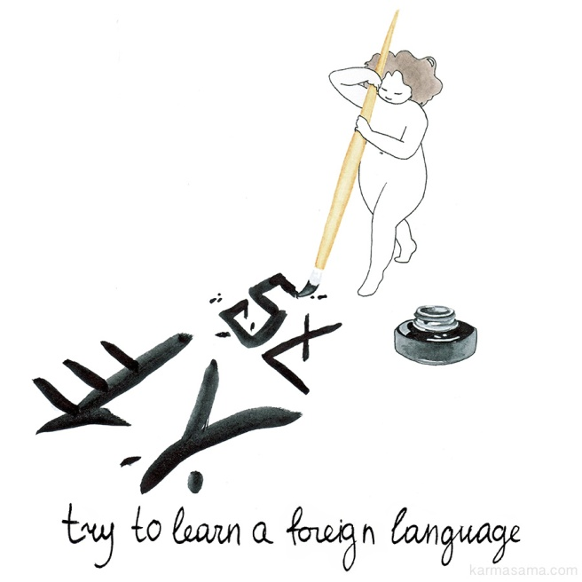 Try to learn a foreign language