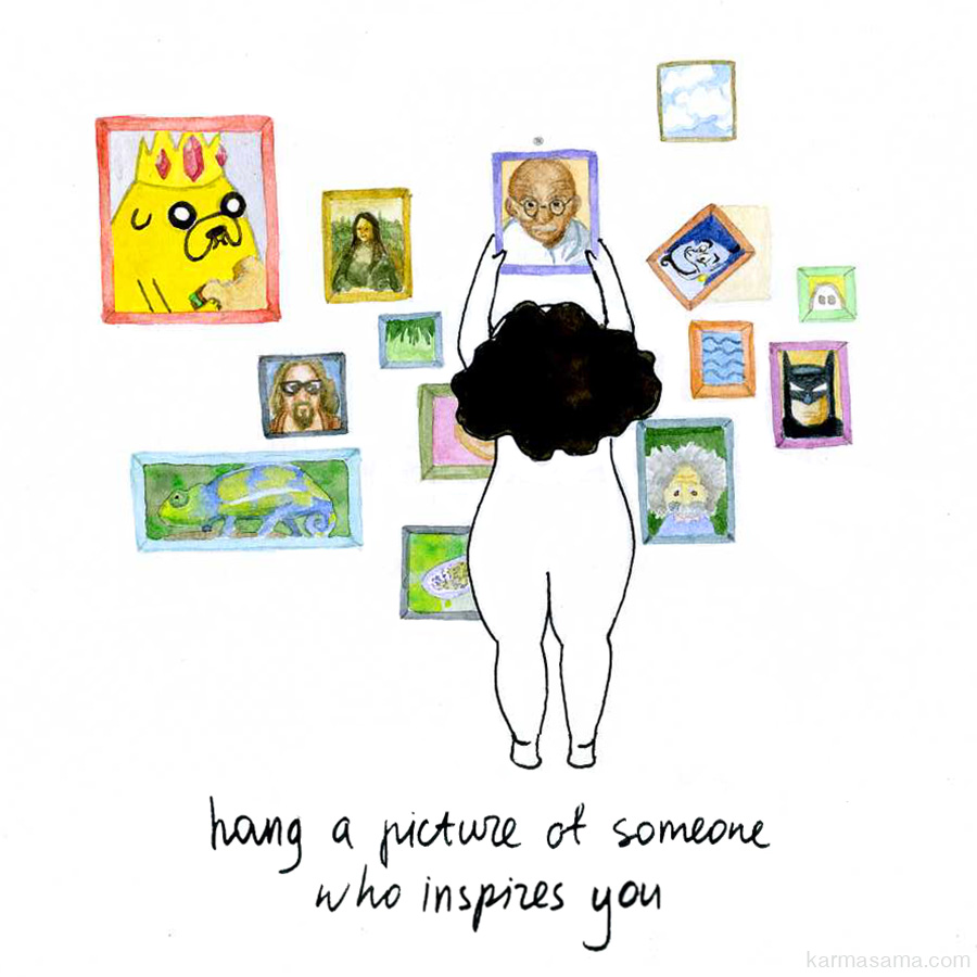 hang a picture of someone who inspires you karmasama hang a picture of someone who inspires you