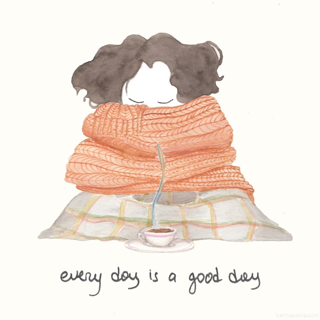 Every day is a good day
