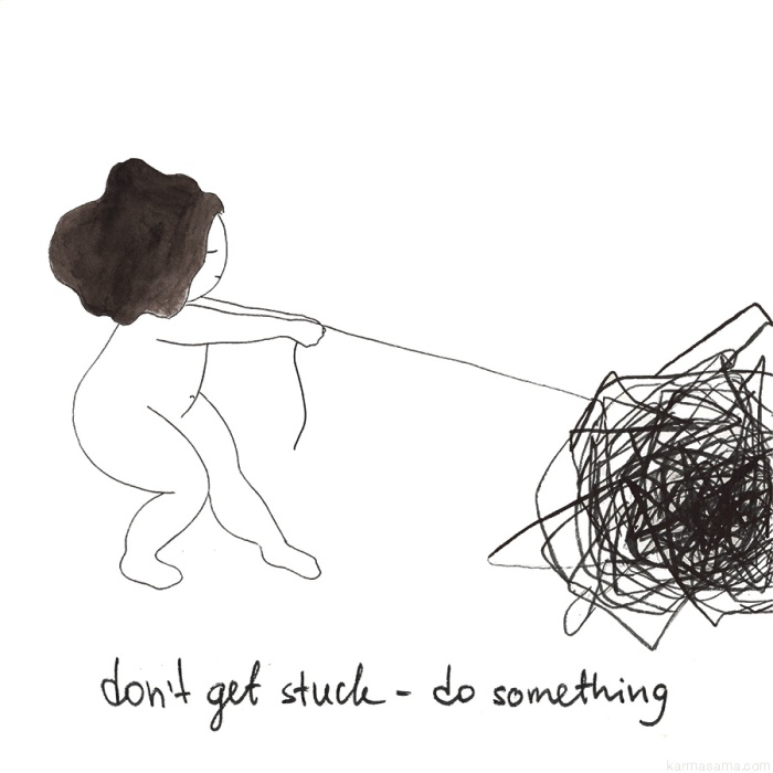 Don't get stuck - do something