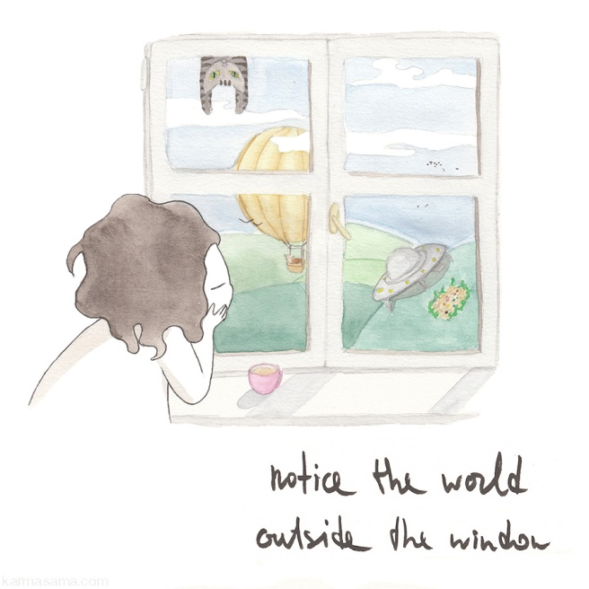 Notice the world outside the window