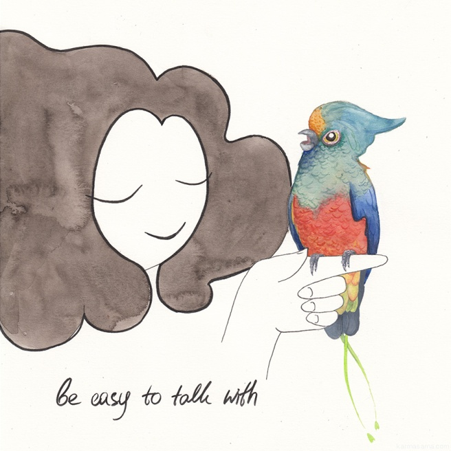 Be easy to talk with
