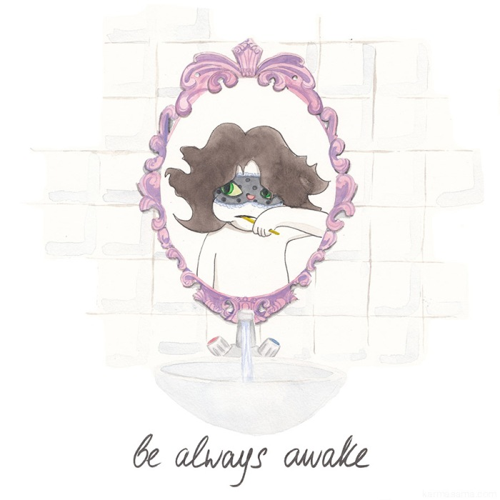 Be always awake
