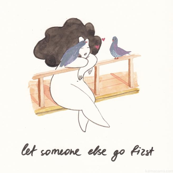 Let someone else go first