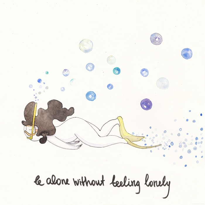 Be alone without feeling lonely